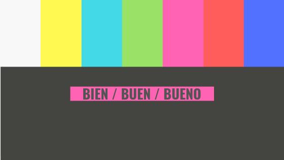 bien _ buen _ bueno (1)